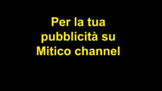 per la tua pubblicità su Mitico channel 1280 720